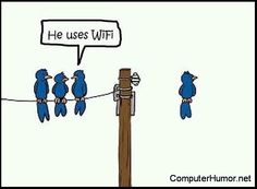 he uses wifi