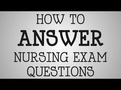 ▶ Nursing School   How To Answer Nursing Exam Questions - YouTube