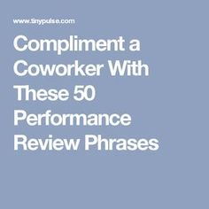 The Top 50 Compliments for Coworkers Words Of Appreciation, Teacher Appreciation, Employee Appreciation Quotes, Employee Performance Review, Staff Morale, Work Goals, How To Motivate Employees, Employee Recognition, Leadership Development