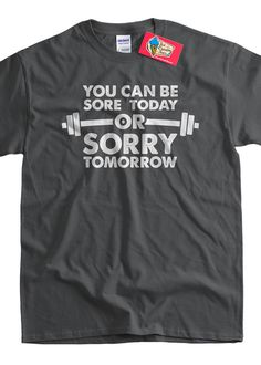 Funny Exercise Tshirt Sore Today or Sorry Tomorrow by IceCreamTees, $14.99