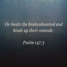 Psalm 147:3 i want this verse as a tattoo.its my favorite verse.i don't know where i want it yet