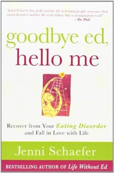 Goodbye Ed, Hello Me: Recover from Your Eating Disorder and Fall in Love with Life by Jenni Schaefer http://www.amazon.com/dp/0071608877/ref=cm_sw_r_pi_dp_yVIKtb1DNJ4CEJTE