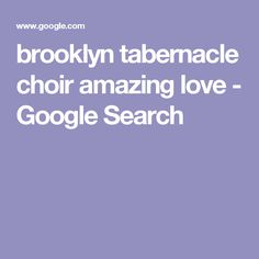 brooklyn tabernacle choir amazing love - Google Search