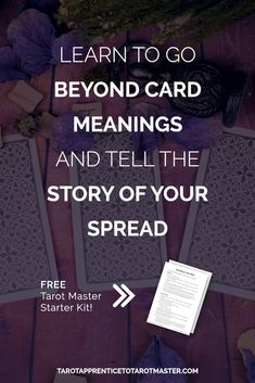 Learn how to go beyond tarot card meanings and tell the story of your tarot spread. Master the art of tarot storytelling with this FREE Tarot Master Starter kit. Click to download now!   Tarot Learning Tips   Tarot Cards   Tarot Story Spread #tarot #tarottips #soultruthgateway