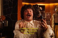 Nacho libre. I am like...SUPER good at singing this song