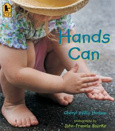 """Hands Can, Cheryl Willis Hudson, John-Francis Bourke. """"Hands can hold things. Hands can mold things. Hands can catch and hands can throw. Toddler Books, Childrens Books, Kid Books, Baby Books, Library Books, Baby Storytime, Prayers For Children, Young Children, Thing 1"""
