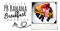 To Insanity & Back: Clean Eating PB Banana Breakfast Sandwich