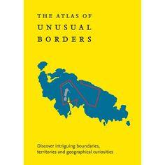 Atlas Of Unusual Borders - Present Indicative