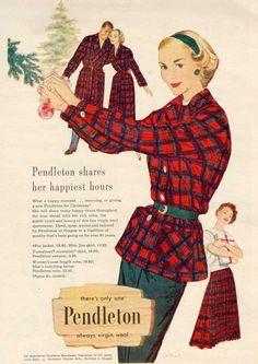 Vintage Pendleton Christmas ad-I remember when I thought this was the living end-I actually still have my father's cotton plaid robe that looks like this