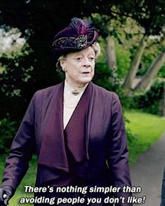 """DOWNTON ABBEY Season 5 Episode """"There's nothing simpler than avoiding people you don't like. Maggie Smith Downton Abbey, Downton Abbey Season 1, Downton Abbey Fashion, Lady Violet, Julian Fellowes, Dowager Countess, Thats The Way, Period Dramas, Best Tv"""
