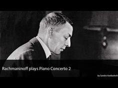 Rachmaninoff plays Piano Concerto 2 Full