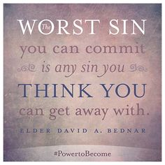 David A. Bednar - Power to Become Quote: The Worst Sin | Seek by Deseret Book