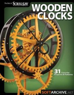 Wooden Clocks: 31 Favorite Projects and Patterns (Scroll Saw Woodworking and Crafts Book)
