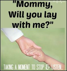Mommy will you lay with me - a story about how giving your child your time now will impact how they give you time in the future.