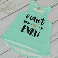 I Can't Even Shirt Trendy Baby Girl Clothes Hipster Toddler Clothes Green Tank Top Toddler Girl Clothes Hipster Girl Clothes Modern Girl Clothes by BumpAndBeyondDesigns