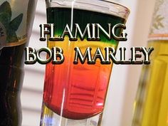 The Flaming Bob Marley Shot - Everybody Loves Cocktails