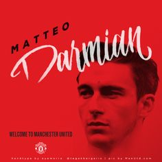 welcome to manchester united matteo darmian | handtype by eddie eye morra @tegakbergaris
