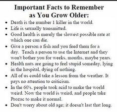 Facts to remember as you grow older