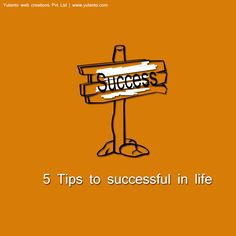 5 Tips to successful in life ‪#‎Success‬ ‪#‎Life‬