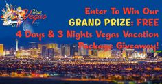 Share Our Offer and Enter to WIN Our 4 Day & 3 Night Grand Prize Vegas Vacation Package Giveaway!