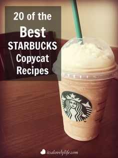 20 Of The Best Starbucks Copycat Recipes - http://itsalovelylife.com/20-of-the-best-starbucks-copycat-recipes/?utm_campaign=coschedule&utm_source=pinterest&utm_medium=Uprising%20Wellness