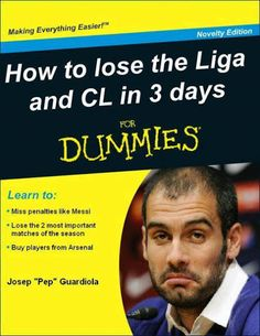 Meme of the Day: How to loose La Liga and CL in 3 Days For Dummies [Meme]