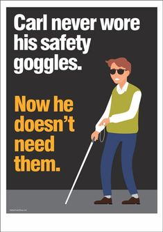"""Safety Poster : """"Carl Never Wore Safety Goggles"""" – Safety Poster Shop Health And Safety Poster, Safety Posters, Funny Safety Slogans, Driving Memes, Safety Shop, Safety Message, Safety Topics, Workplace Safety, Guy Names"""