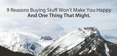Why Buying Stuff Won't Make You Happy (and One Thing That Might) | Becoming Minimalist