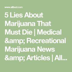 5 Lies About Marijuana That Must Die   Medical & Recreational Marijuana News & Articles    AllBud