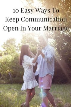Advise I wish I had known when I first was married! 10 Easy Ways To Keep Communication Open In Your Marriage AD