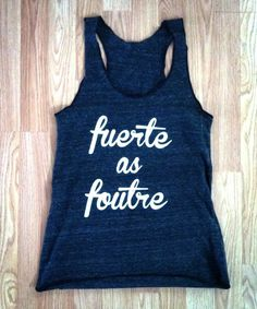 "Fuerte as Foutre ""Strong as F*ck"" tank from ANYWEAR Athletic! Spanish, English, French! Perfect Crossfit tank!"