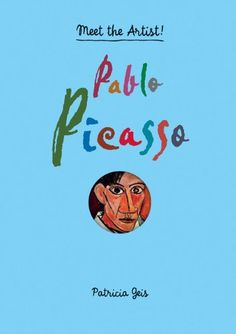 Pablo Picasso: Meet the Artist: Patricia Geis: 9781616892517: Amazon.com: Books