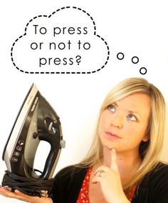 """To Press or Not to Press? Press seams as you sew to avoid the dreaded """"homemade look."""""""