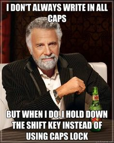 this is so true! I hate the caps lock key.