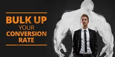 Learn different ways to bulk up your conversion rate.