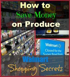 Walmart Shopping Secrets: How to Save Money on Produce