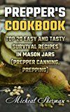 Free Kindle Book -   Prepper's Cookbook: Top 20 Easy And Tasty Survival Recipes In Mason Jars  (Prepper canning, prepping) Check more at http://www.free-kindle-books-4u.com/cookbooks-food-winefree-preppers-cookbook-top-20-easy-and-tasty-survival-recipes-in-mason-jars-prepper-canning-prepping/