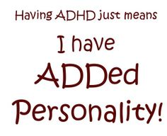 Positive message for kids/adults with ADHD.