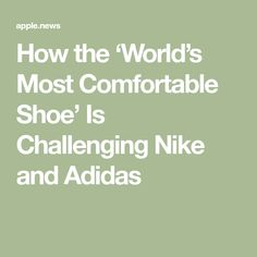 4131148a3a71 How the  World s Most Comfortable Shoe  Is Challenging Nike and Adidas —  The Wall Street Journal