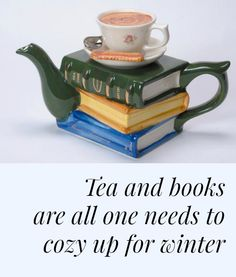 Tea and books are all one needs to cozy up for winter // pipwestco