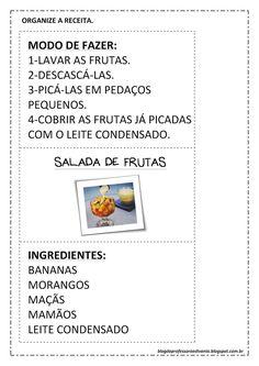 Blog da professora Edivania: SALADA DE FRUTAS - ESTUDO DO TEXTO Education, School, Blog, Gabriel, Creme, Kids Cooking Activities, Reading Activities, Fruit Salad Recipes, Sweet Recipes