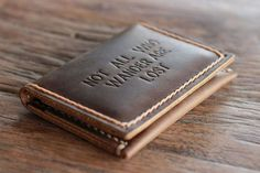 Not All Who Wander Are Lost Wallet   Handmade Leather by JooJoobs, $33.00