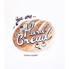 """""""You are a hard bread"""" 😂 A hard bread is a person who doesn't like to spend money. 😉 Happy Friday you all and try not to be a hard bread today! Friday is  not Saveday. 😁 #tgif --------------------------------------- """"Você é um pão-duro""""  O pão duro é aquela pessoa que não gosta de gastar dinheiro. 😉 Feliz sexta galera! E sem pão duragem hoje ein gente que sexta não é dia de economizar! #PortugleseVocabulary"""