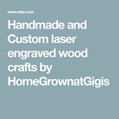 Handmade and Custom laser engraved wood crafts by HomeGrownatGigis Laser Engraving, Wood Crafts, Unique Jewelry, Handmade Gifts, Kid Craft Gifts, Craft Gifts, Wood Turning, Woodworking Crafts, Costume Jewelry