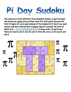 For a challenge, try this Pi Day sudoku puzzle. The rules are a little different from standard Sudoku, in part because the blocks are jigsaw pieces rather than 3×3, and in part because the first 12 digits of π are used instead of the standard 1-9.