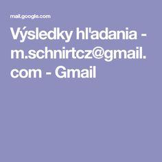 Výsledky hľadania - m.schnirtcz@gmail.com - Gmail