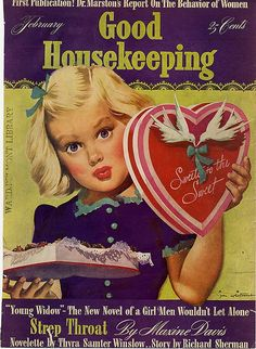 1941 Good Housekeeping Magazine Cover ~ Child with Valentine's Candy, Vintage Magazine Covers Vintage Labels, Vintage Ephemera, Vintage Cards, Vintage Signs, Vintage Images, Vintage Posters, Vintage Artwork, Vintage Stuff, Vintage Valentine Cards