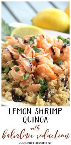 Garlic Lemon Shrimp with Quinoa and Balsamic Reduction - SO TASTY AND HEALTHY - foodiechicksrule #quinoarecipes #healthyrecipe
