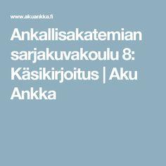 Ankallisakatemian sarjakuvakoulu 8: Käsikirjoitus | Aku Ankka