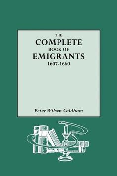The Complete Book of Emigrants, 1607-1660 by Peter Wilson Coldham http://www.amazon.com/dp/0806311924/ref=cm_sw_r_pi_dp_A470ub17NCTKN